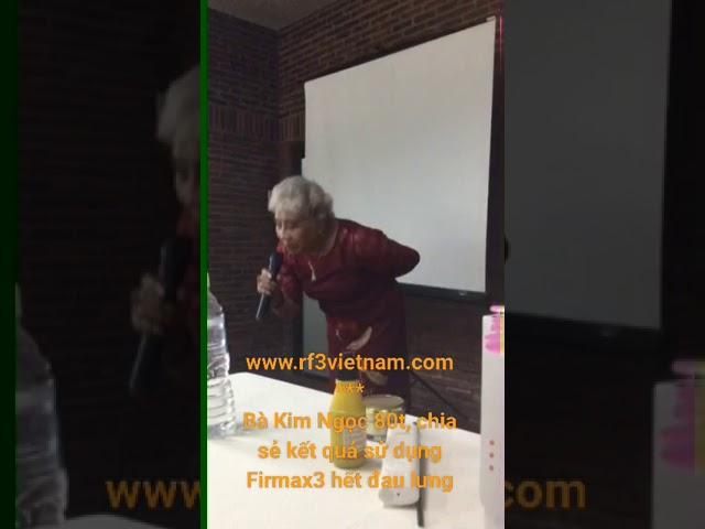 Firmax3 giúp bà Kim Ngọc 80t hết đau lưng