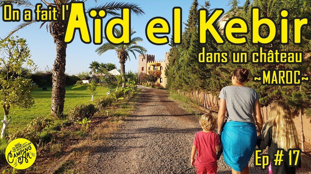 # 17 🐪 L'AÏD EL KEBIR à MARRAKECH | VANLIFE | MAROC