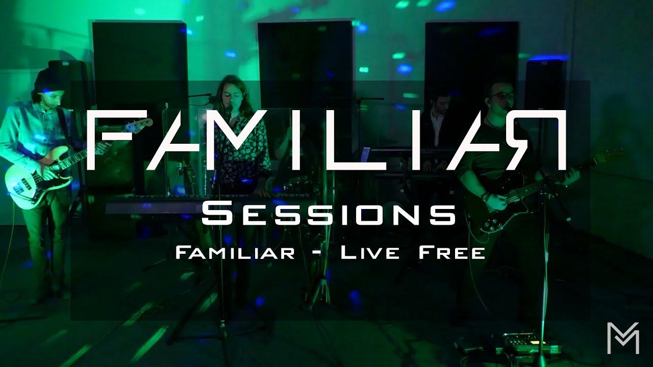 Familiar Sessions - Familiar/ Live Free