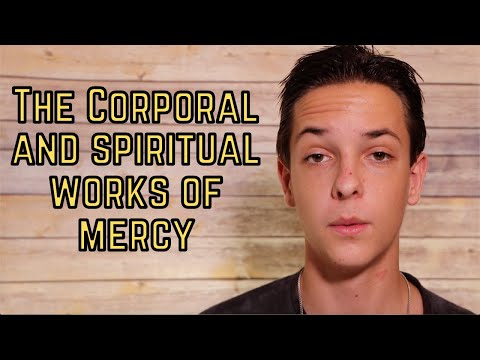 The Spiritual and Corporal Works of Mercy...