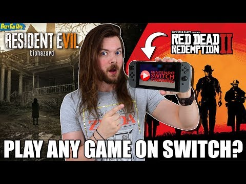 Resident Evil 7, Red Dead Redemption 2 or ANY GAME On Nintendo Switch?