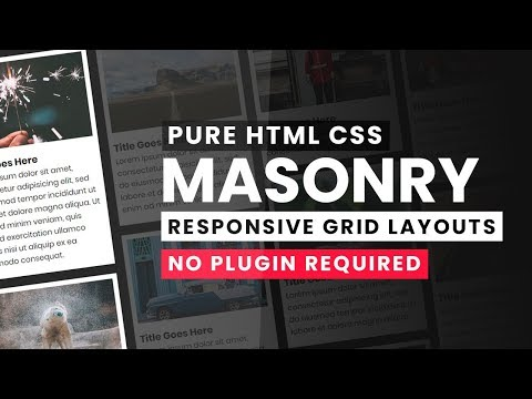 Pure CSS Responsive Masonry Grid Layouts   Grid Like Pinterest With Html CSS Only - No JQuery
