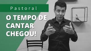 O TEMPO DE CANTAR CHEGOU, CHEGOU A PRIMAVERA   Rev. Amauri de Oliveira   Cantares 2:10