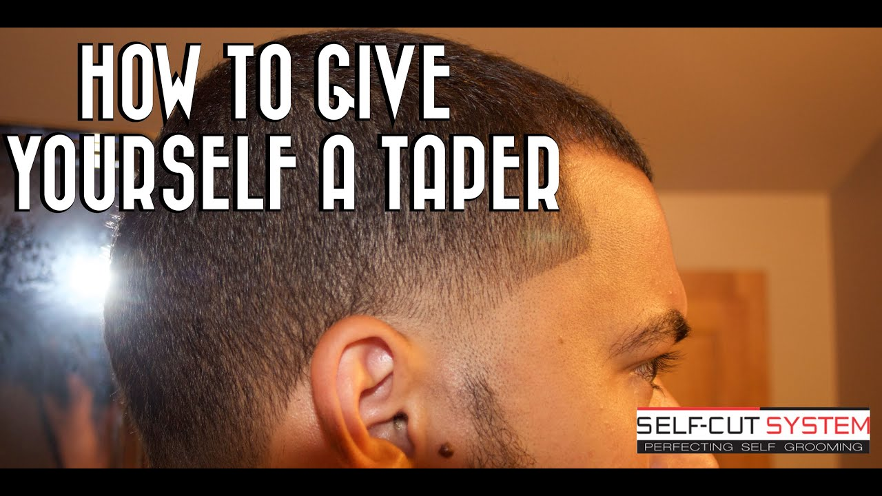 How to Give Yourself a Taper Self Cut System YouTube
