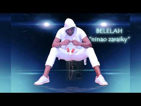 Belelahy -Ninao zaraiky (gasy malagasy 2018)