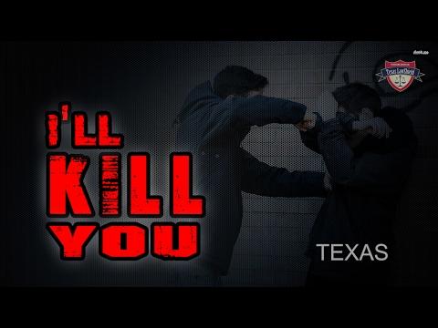 "Texas Law ""I'll Kill You"""