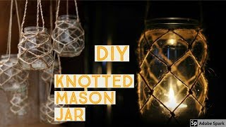 DIY KNOTTED HANGING MASON JAR | Home Decor Ideas