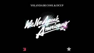 Yolanda Be Cool vs D Cup Feat. Nabildon - We No Speak Americano Remix