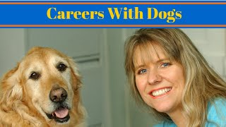 Careers With Dogs - Become A Dog Trainer