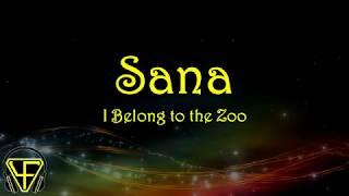 Sana - I Belong to The Zoo (Lyrics Video)