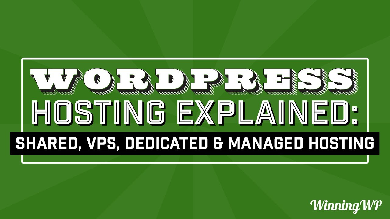WordPress Hosting: Shared, VPS, Dedicated and Managed - Explained