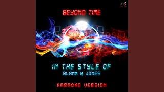 Beyond Time (In the Style of Blank & Jones) (Karaoke Version)