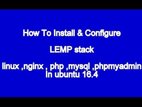 How To Install Linux, Nginx, MySQL, PHP (LEMP) Stack On Ubuntu 16.4 , 16.10