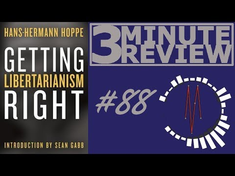 3 Minute Review #88: Getting Libertarianism Right, by Hans-Hermann Hoppe