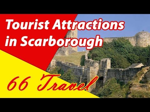List 8 Tourist Attractions in Scarborough, England, UK | Travel to Europe