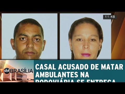 Casal acusado de matar ambulantes na rodoviária se entrega   SBT Brasília 10/07/2018