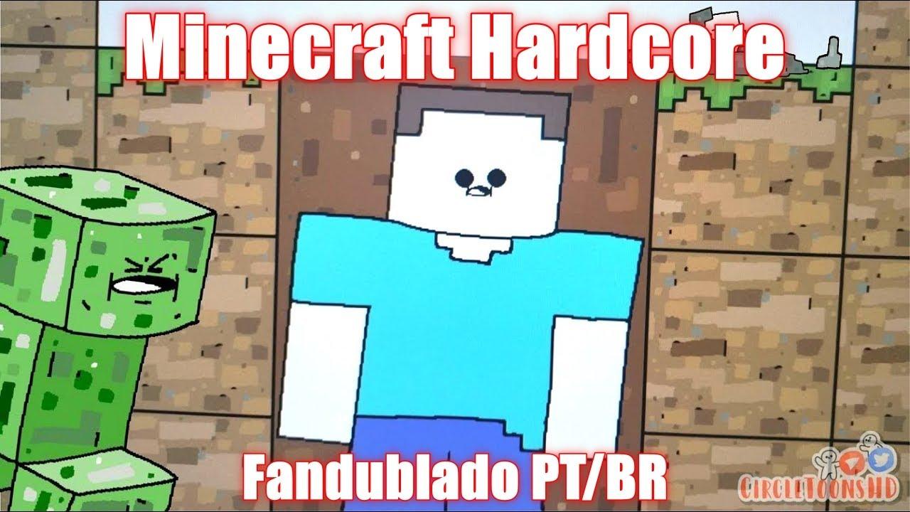 Sobrevivendo pra sempre no Minecraft Hardcore (Fandublado PT/BR)