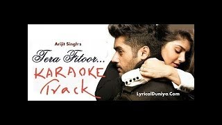 Arijit Singh Tera Fitoor Full Clear Karaoke Lyrics Original For Studio And Live