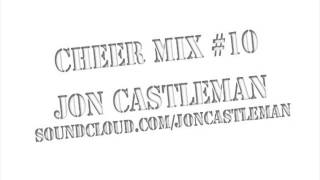 Cheer Mix #10 - Jon Castleman