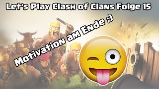 CLASH OF CLANS: Motivation am Ende ;) # Let's Play Clash of Clans