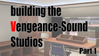 Building the new Vengeance-Sound studios VLOG Part 1 - Overview