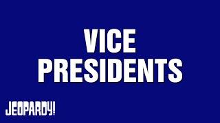 Jeopardy! Presents | VICE PRESIDENTS