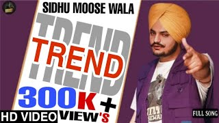 Trend (Official Video) Sidhu Moose Wala | Snappy | New Punjabi Song 2020