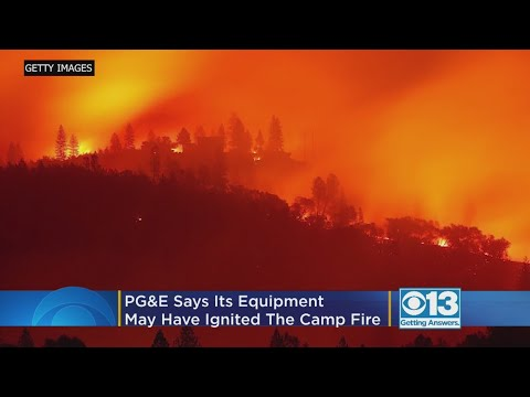 PG&E: Company's Equipment May Have Ignited Camp Fire – Local News Alerts