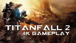 Titanfall 2 PC | 4K 60FPS | ULTRA | Gameplay (no commentary) [Part 1]