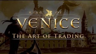 Rise of Venice - The Art of Trading