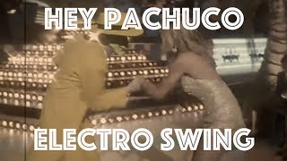 Hey Pachuco (The Mask): An Electro Swing Remix