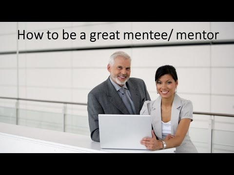 How to be a great mentee / mentor