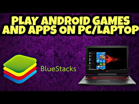 Play Android Games And Apps On PC With BlueStacks 4