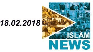 Новости. Новости сегодня. Новости ислама. IslamNews - 18-02-2018.