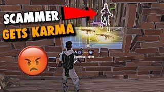 FORTNITE SCAMMER GETS SCAMMED! *CRAZY KARMA* - (Fortnite Save The World)