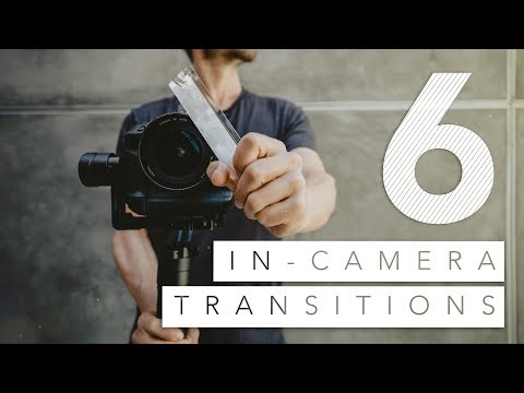 Video: 6 in-camera video transitions in 120 seconds