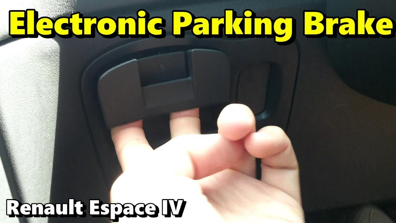 Renault Espace IV - Electronic, Automatic Parking Brake