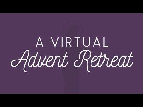 Advent Retreat: Let me be... A Light to Reveal YOU to Others - Day 1