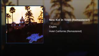 The Eagles - New Kid In Town