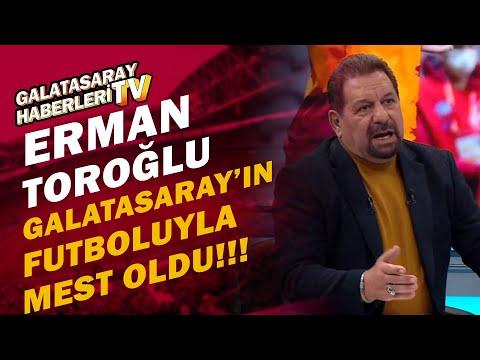 Erman Toroğlu'ndan Galatasaray'a Övgü Dolu Sözler / Galatasaray 2 - 0 BB Erzurumspor Maç Sonu