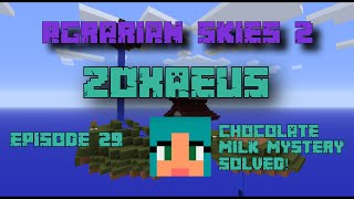 Agrarian Skies 2: Episode 29 - Chocolate Milk Mystery Solved!