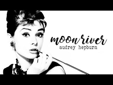 Moon River [Audrey Hepburn]