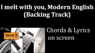 Backing Track   I Melt With You    Modern English   Guitar   Chords amp Lyrics Cover  by SteveB