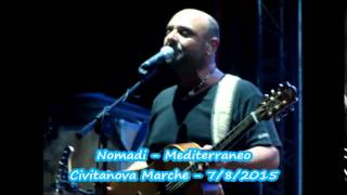 Nomadi - Mediterraneo - Civitanova Marche (Mc) - 7/8/2015