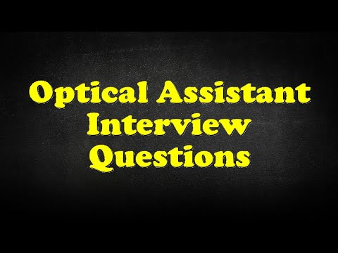 Optical Assistant Interview Questions