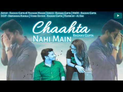chaahta-nhi-main-|-raghav-gupta-|-poonam-magar-|-rap-song-(official-video)