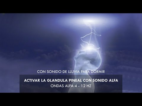 ACTIVAR LA GLANDULA PINEAL CON SONIDO ALFA DE 4 - 12 HZ + LLUVIA