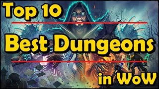 Top 10 Best Dunġeons in World of Warcraft (Up to BFA Anyway)