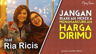 JANGAN BIARKAN MEREKA MENGHANCURKAN HARGA DIRIMU (feat RIA RICIS) | Spoken Word | Merry Riana