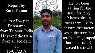 Swapan Debbarma saved the Train & Passengers.
